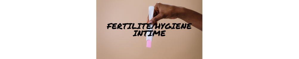 Fertilité/Hygiène intime